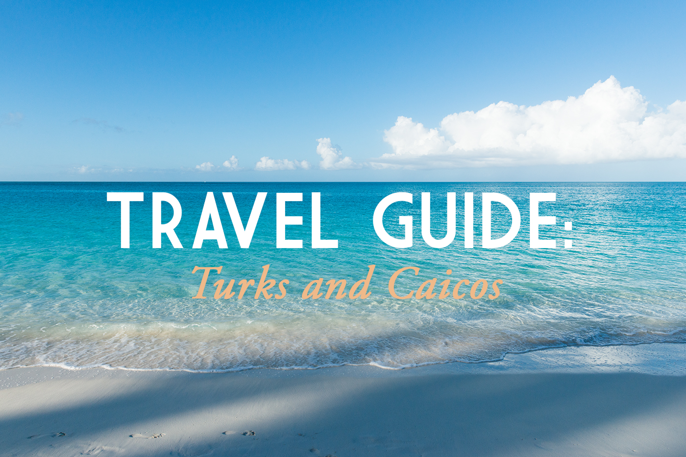 Turks and Caicos Travel Guide // 180360.com