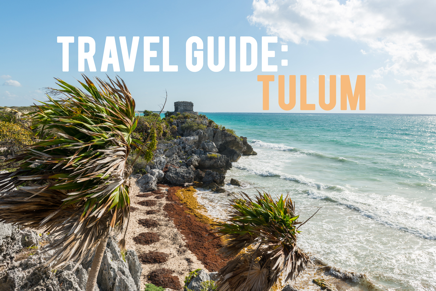 tulum travel guide